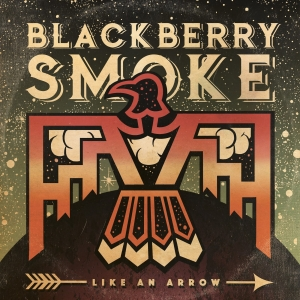 Blackberry Smoke - Like An Arrow