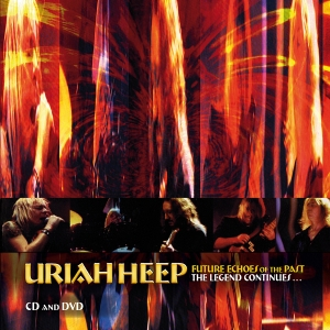 Uriah Heep - Future Echoes Of The Past