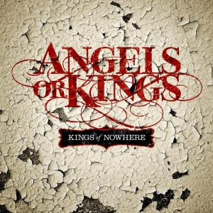Angels Or Kings - Kings Of Nowhere