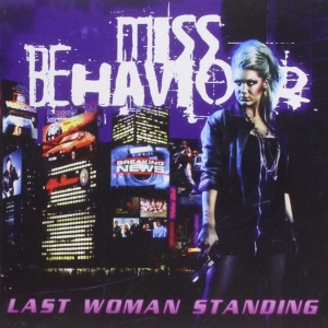 Miss Behaviour - Last Woman Standing