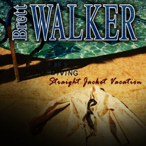 Brett Walker - Straight Jacket Vacation
