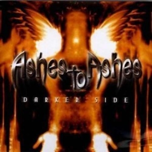 Ashes To Ashes - Darker Side