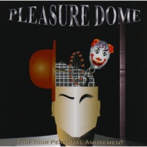 Pleausure Dome - For Your Personal Amusement