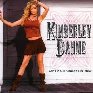 Kimberley Dhame - Can't A Girl Change Her Mind
