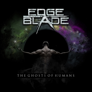 Edge Of The Blade - The Ghosts Of Humans