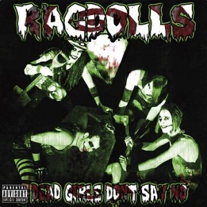 Ragdolls - Dead Girls Don't Say No