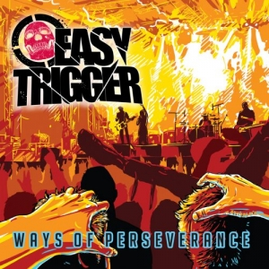 Easy Trigger - Ways Of Perseverance