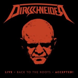 Dirkschneider - Live: Back To The Roots Accepted!
