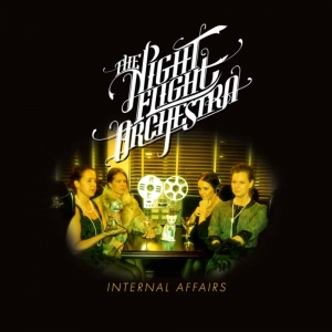 The Night Flight Orchestra - Internal Affairs