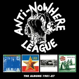 Anti-Nowhere League - The Albums: 1981-87