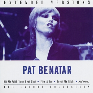 Pat Benatar - Extended Versions
