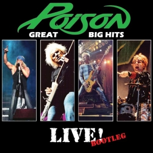 Poison - Great Big Hits Live! - Bootleg