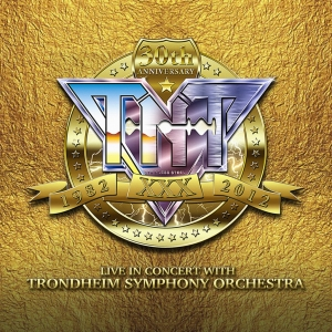 TNT - 30th Anniversary 1982 - 2012 Live in Concert