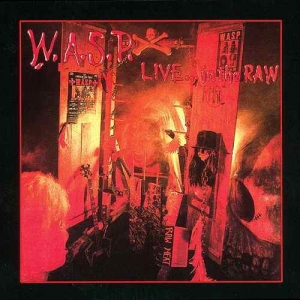 W.A.S.P. - Live In The Raw