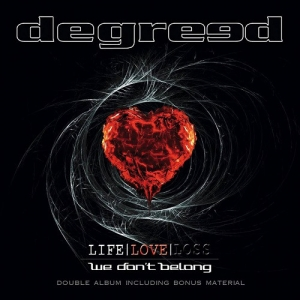 Degreed - Life, Love, Loss / We Don't Belong