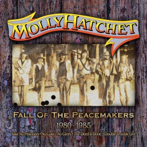 Molly Hatchet - Fall Of The Peace Makers 1980-1985