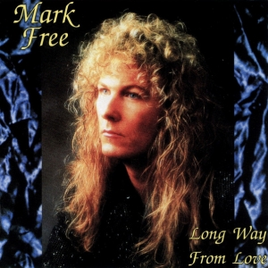Mark Free - Long Way From Love