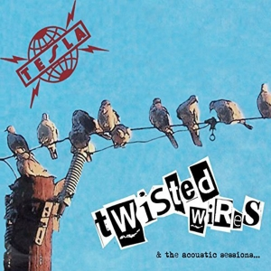 Tesla - Twisted Wires & The Acoustic Sessions...
