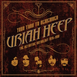 Uriah Heep - Your Turn To Remember: The Definitive Anthology 1970-1990