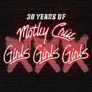 Motley Crue - 30 Years Of Girls, Girls, Girls