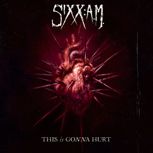 Sixx A.M. - This is Gonna Hurt