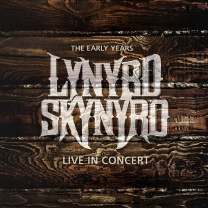 Lynyrd Skynyrd - Live In Concert: The Early Years