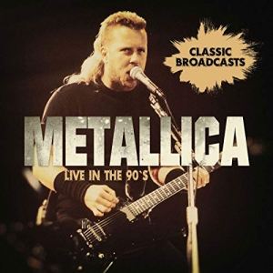 Metallica - Live In The 90's