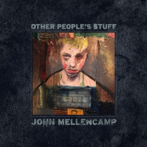 John Mellencamp - Other's People Stuff