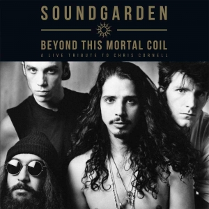 Soundgarden - Beyond This Mortal Coil