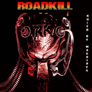 Roadkill - Ruled By Machines