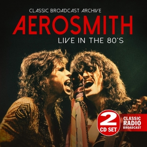 Aerosmith - Live In The 80s