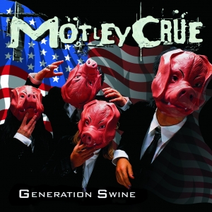Motley Crue - Generation Swine