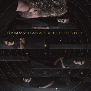 Sammy Hagar & The Circle - Space Between