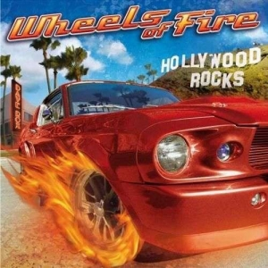 Wheels of Fire - Hollywood Rocks