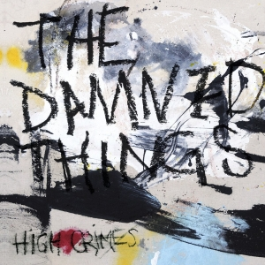 The Damned Things - High Crimes
