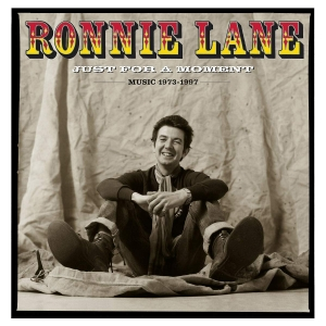 Ronnie Lane - Just For a Moment - Music 1973-1997