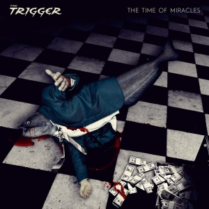 The Trigger - The Time Of Miracles