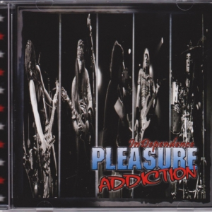 Pleasure Addiction - InDepedence