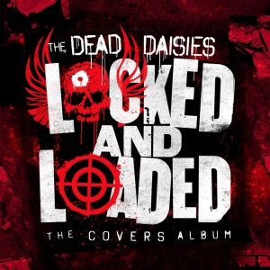 The Dead Daisies - Locked And Loaded