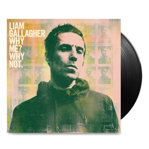 Liam Gallagher - Why Me? Why Not.