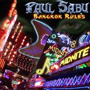 Paul Sabu - Bangkok Rules
