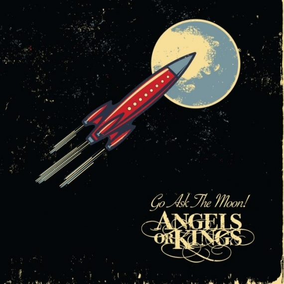 Angels Or Kings - Go Ask The Moon -