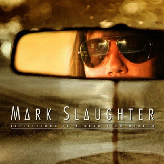 Mark Slaughter - Reflection From a Rear View Mirror -