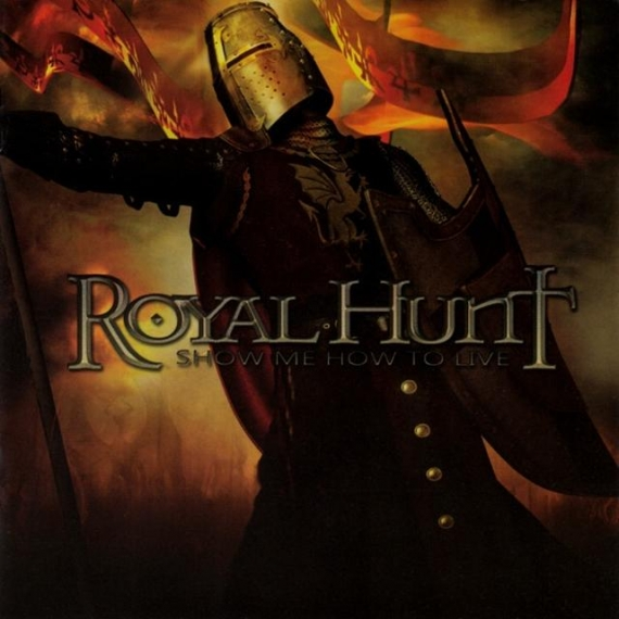 Royal Hunt - Show Me How To Live -