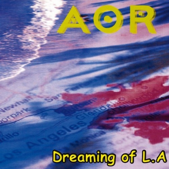 AOR - Dreaming of L.A. -