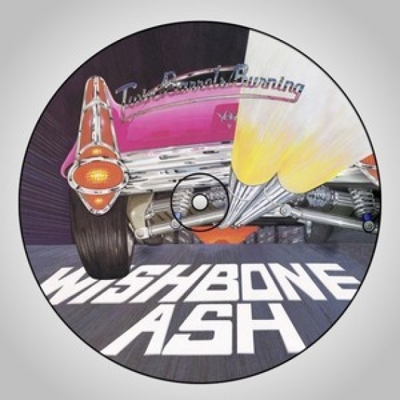 Wishbone Ash - Two Barrels Burning - Picture Disc