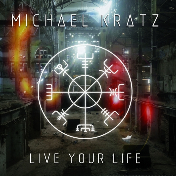 Michael Kratz - Live Your Life -