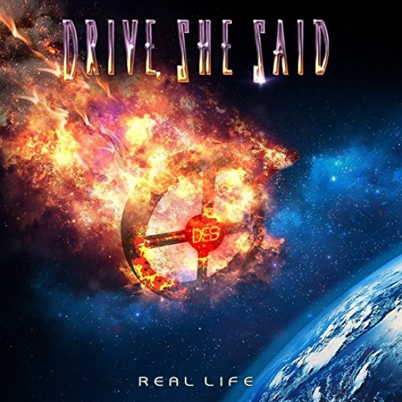 Drive, She Said - Real Life - 2018 Remixed & Remastered