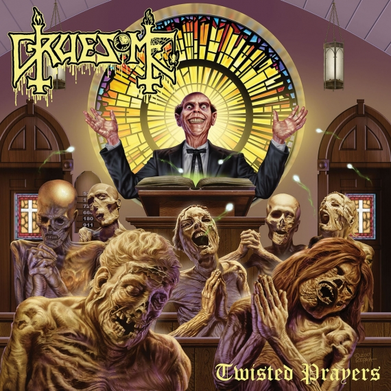Gruesome - Twisted Prayers -