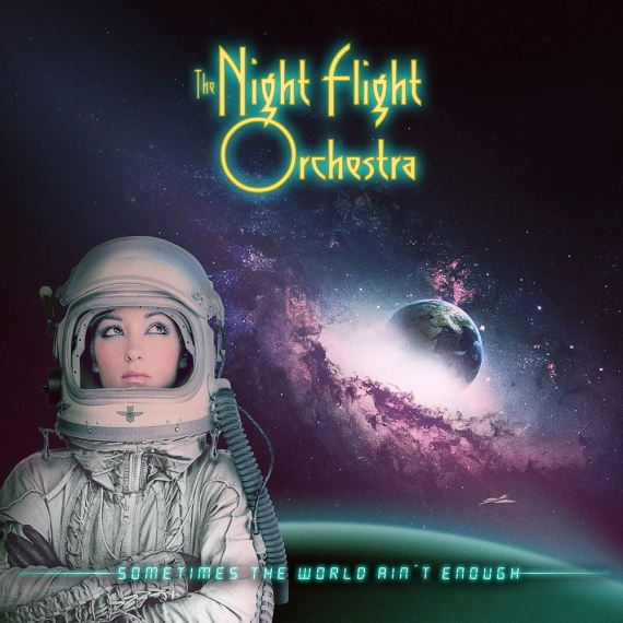 The Night Flight Orchestra - Sometimes The World Ain't Enough -